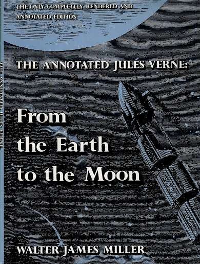 The Annotated Jules Verne: From the Earth to the Moon