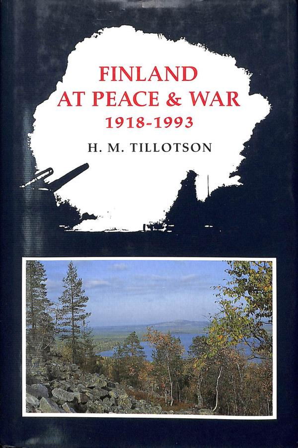 Finland at Peace and War 1918-1993