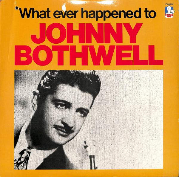 Johnny Bothwell - What Ever Happened To (LP)